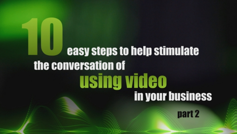 Part 2: Stimulate the conversation of using video